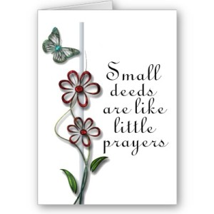 small_deeds_are_like_little_prayers_notecard-p137957173449561117bf3b5_400