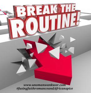 breaktheroutine