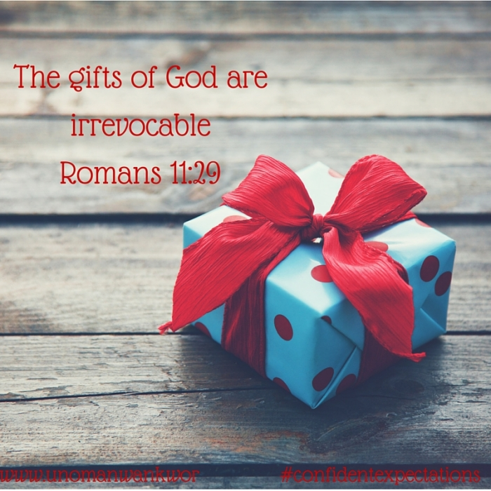 The gifts of God are irrevocableRomans 11-29