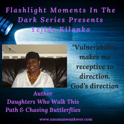 Flashlight Moments In The Dark Presents: Yejide Kilanko