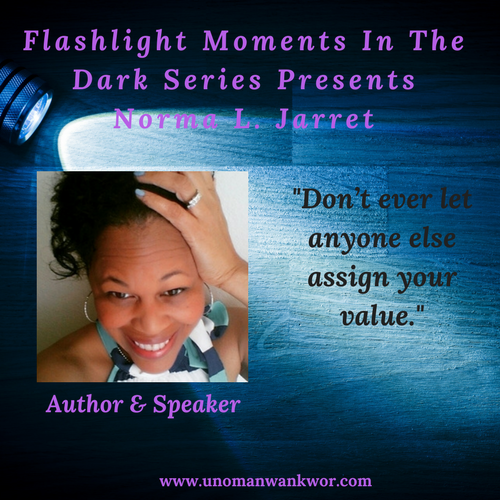 Flashlight Moments In The Dark Presents: Norma L. Jarrett