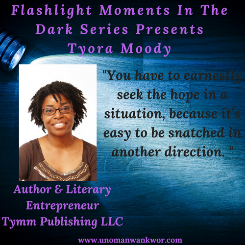 Flashlight Moments in the Dark Presents: Tyora Moody