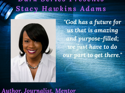 Flashlight Moments In The Dark Series Presents: Stacy Hawkins Adams