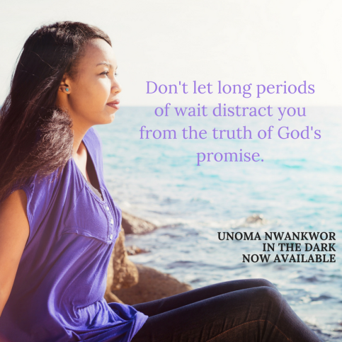 Don't let long periods of wait distract you from the truth of God's promise.