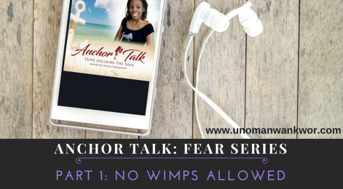 Anchor Talk: Fear Series.