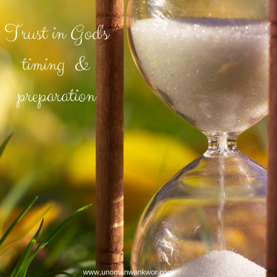 Trust In God's timing & preperation